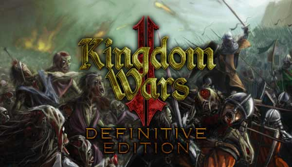 Kingdom Wars 2 Definitive Edition Codex Download
